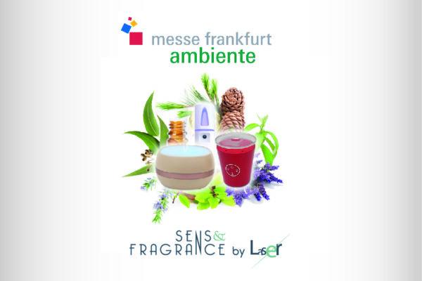 Retrouvez Sens & Fragrance by Laser au salon Ambiente !